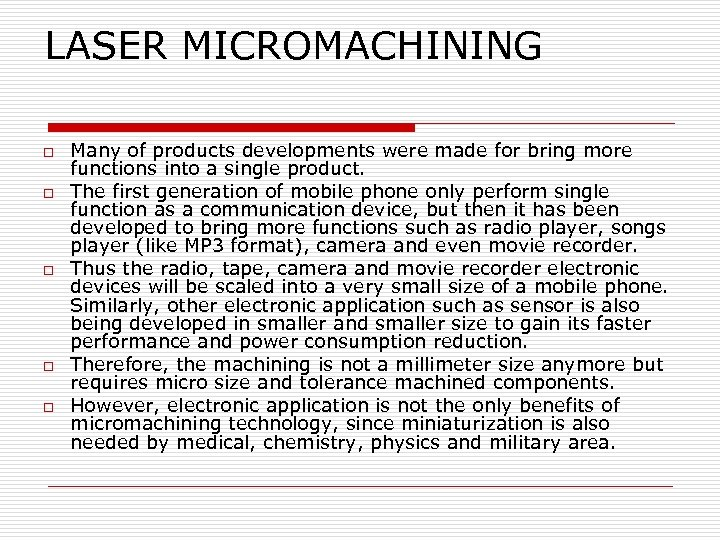 LASER MICROMACHINING o o o Many of products developments were made for bring more