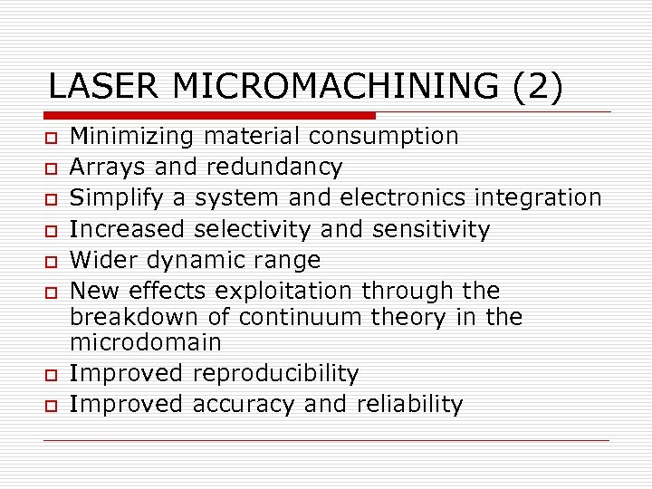 LASER MICROMACHINING (2) o o o o Minimizing material consumption Arrays and redundancy Simplify