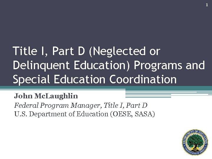 1 Title I, Part D (Neglected or Delinquent Education) Programs and Special Education Coordination