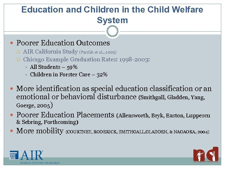 Education and Children in the Child Welfare System Poorer Education Outcomes AIR California Study