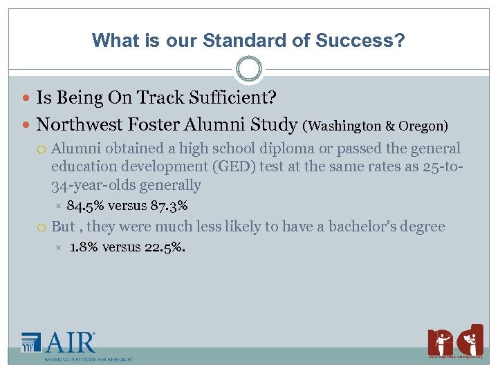 What is our Standard of Success? Is Being On Track Sufficient? Northwest Foster Alumni
