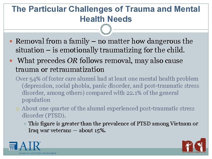 The Particular Challenges of Trauma and Mental Health Needs Removal from a family –