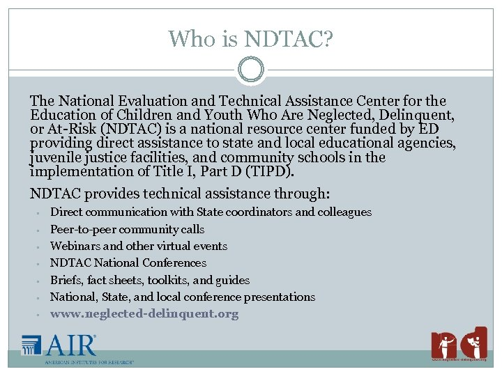 Who is NDTAC? The National Evaluation and Technical Assistance Center for the Education of