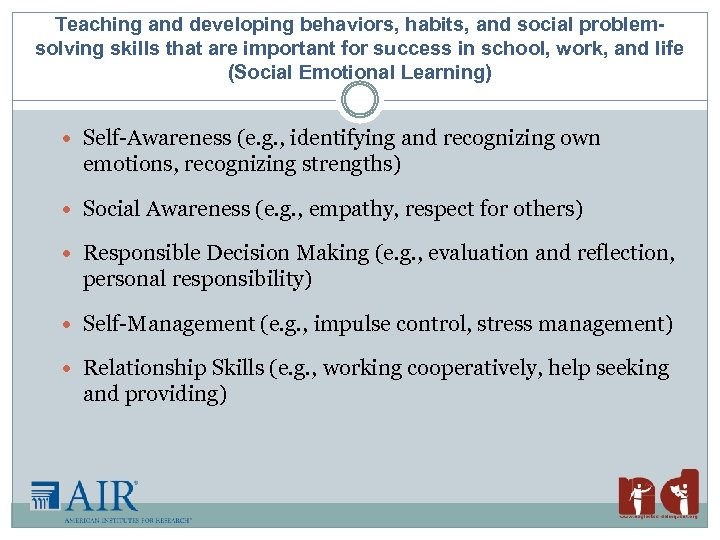 Teaching and developing behaviors, habits, and social problemsolving skills that are important for success