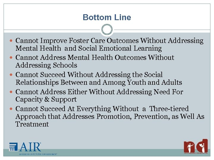 Bottom Line Cannot Improve Foster Care Outcomes Without Addressing Mental Health and Social Emotional