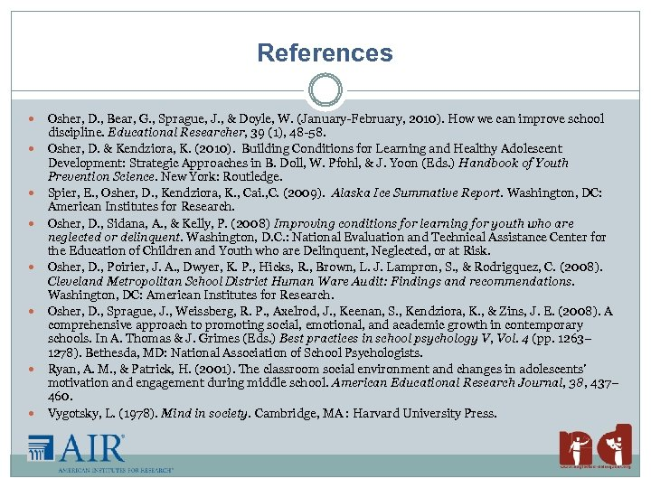 References Osher, D. , Bear, G. , Sprague, J. , & Doyle, W. (January-February,