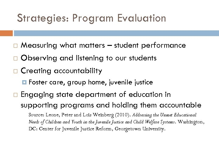 Strategies: Program Evaluation Measuring what matters – student performance Observing and listening to our