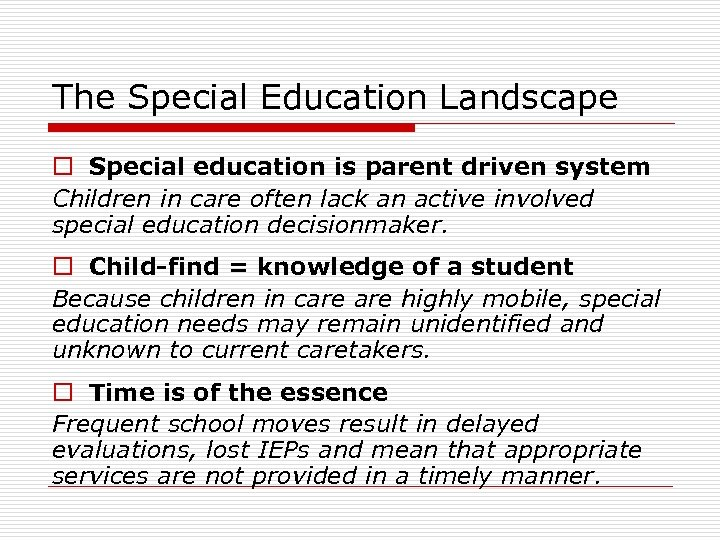 The Special Education Landscape o Special education is parent driven system Children in care