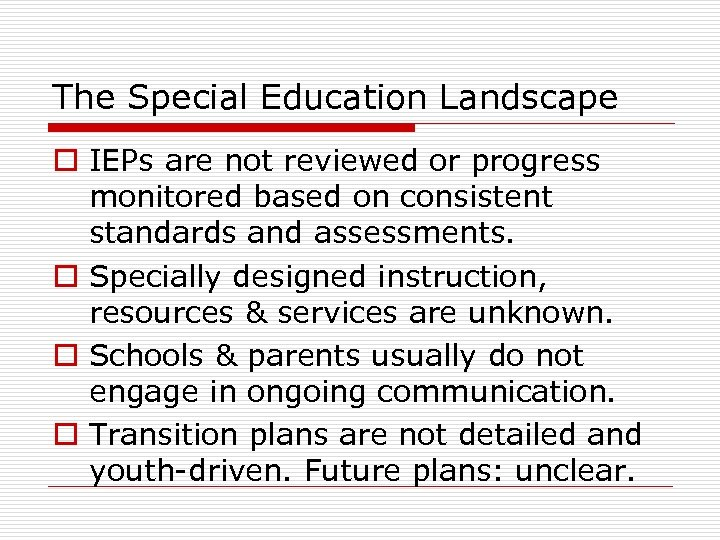 The Special Education Landscape o IEPs are not reviewed or progress monitored based on