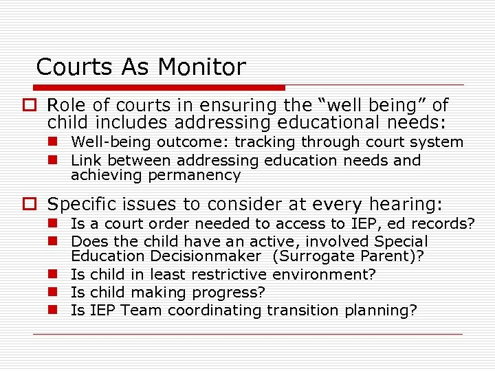 "Courts As Monitor o Role of courts in ensuring the ""well being"" of child"
