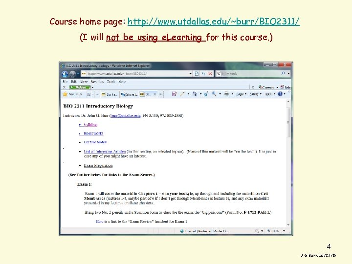 Course home page: http: //www. utdallas. edu/~burr/BIO 2311/ (I will not be using e.