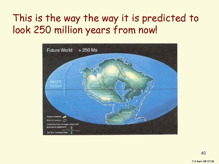 This is the way it is predicted to look 250 million years from now!