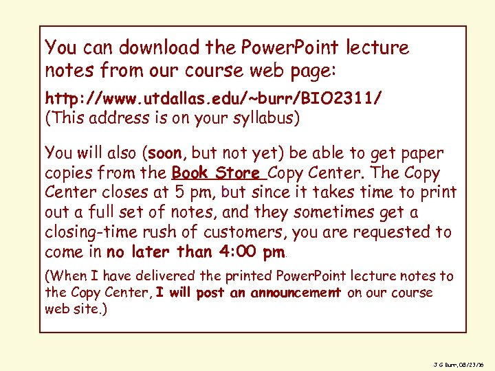 You can download the Power. Point lecture notes from our course web page: http: