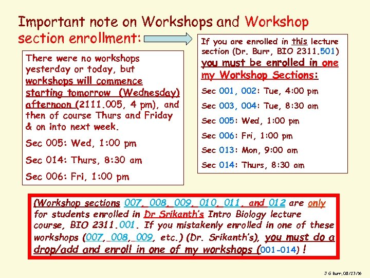 Important note on Workshops and Workshop section enrollment: If you are enrolled in this