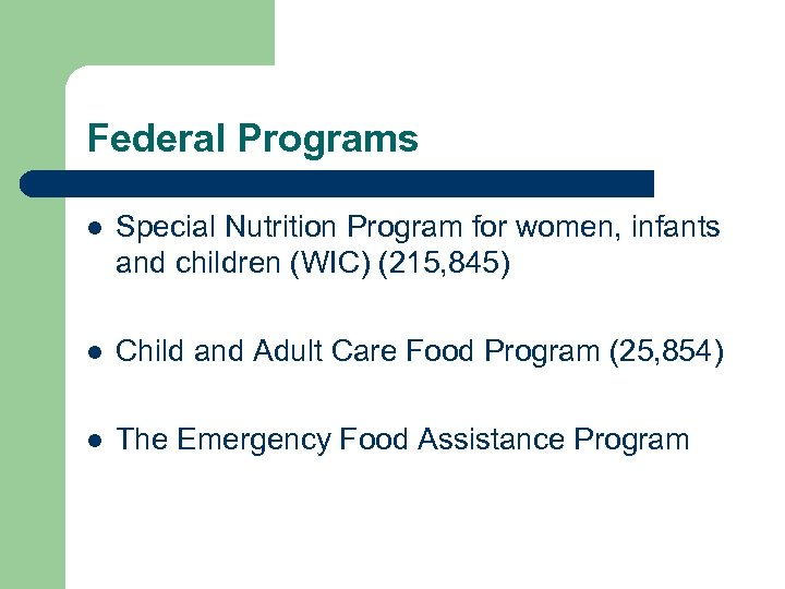 Federal Programs l Special Nutrition Program for women, infants and children (WIC) (215, 845)