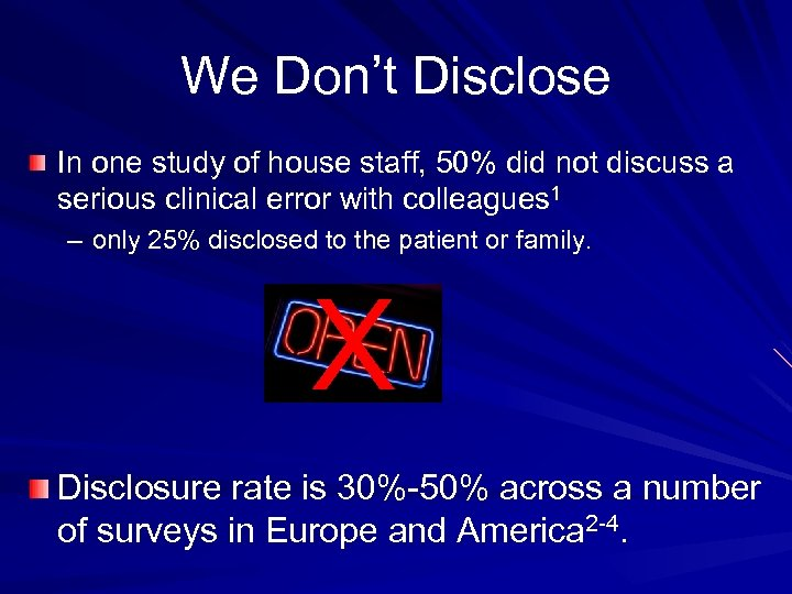 We Don't Disclose In one study of house staff, 50% did not discuss a