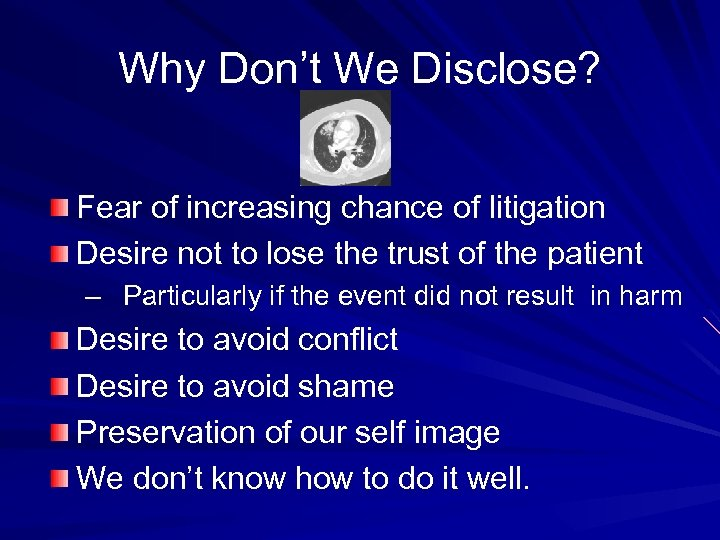 Why Don't We Disclose? Fear of increasing chance of litigation Desire not to lose