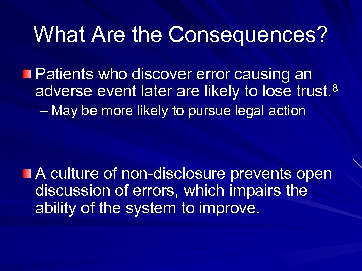 What Are the Consequences? Patients who discover error causing an adverse event later are