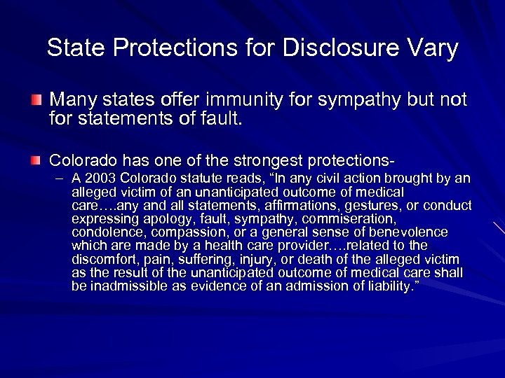 State Protections for Disclosure Vary Many states offer immunity for sympathy but not for