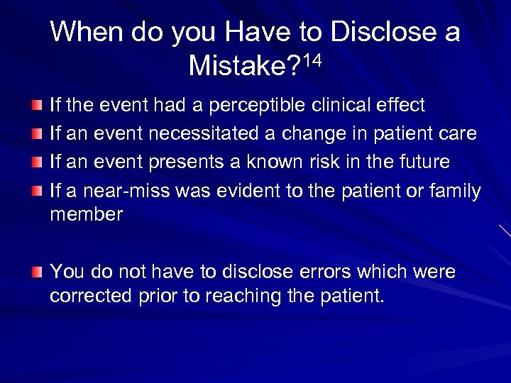 When do you Have to Disclose a Mistake? 14 If the event had a
