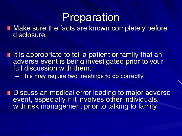Preparation Make sure the facts are known completely before disclosure. It is appropriate to