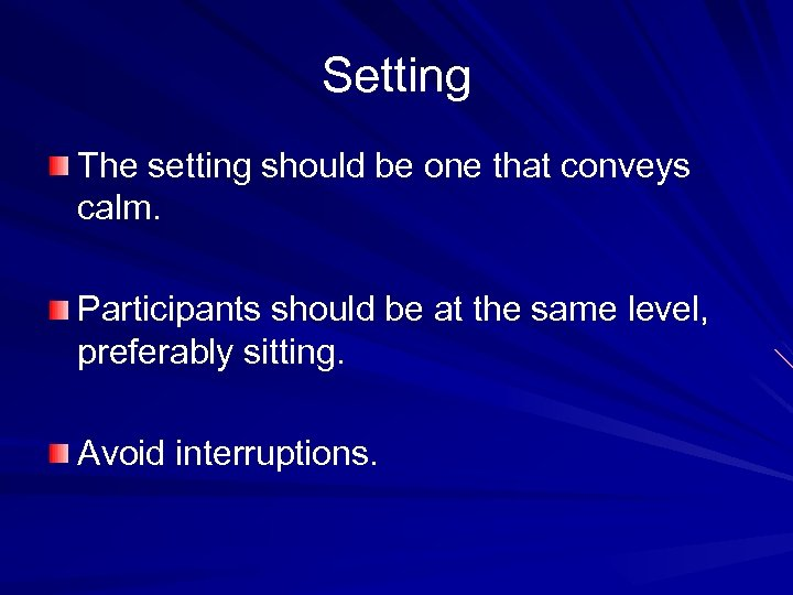Setting The setting should be one that conveys calm. Participants should be at the