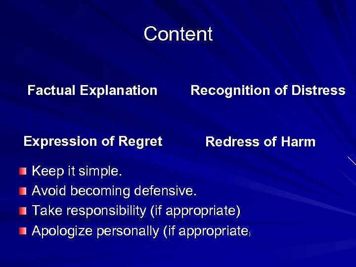 Content Factual Explanation Expression of Regret Recognition of Distress Redress of Harm Keep it
