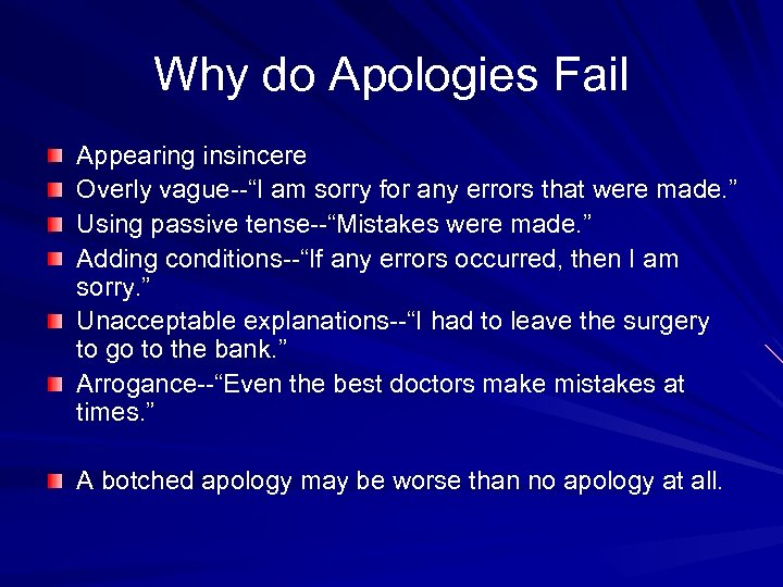 "Why do Apologies Fail Appearing insincere Overly vague--""I am sorry for any errors that"