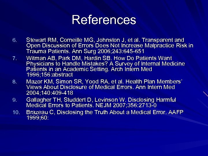 References 6. 7. 8. 9. 10. Stewart RM, Corneille MG, Johnston J, et al.