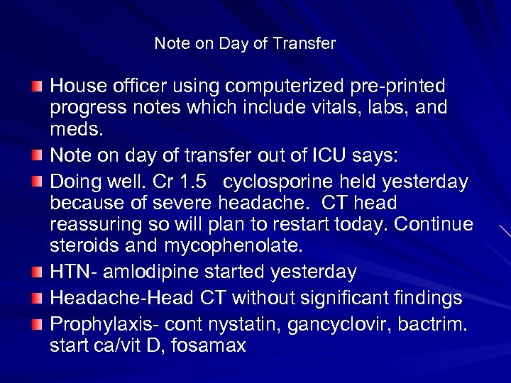 Note on Day of Transfer House officer using computerized pre-printed progress notes which include