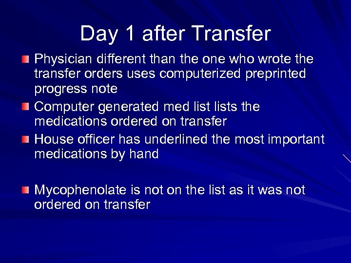 Day 1 after Transfer Physician different than the one who wrote the transfer orders