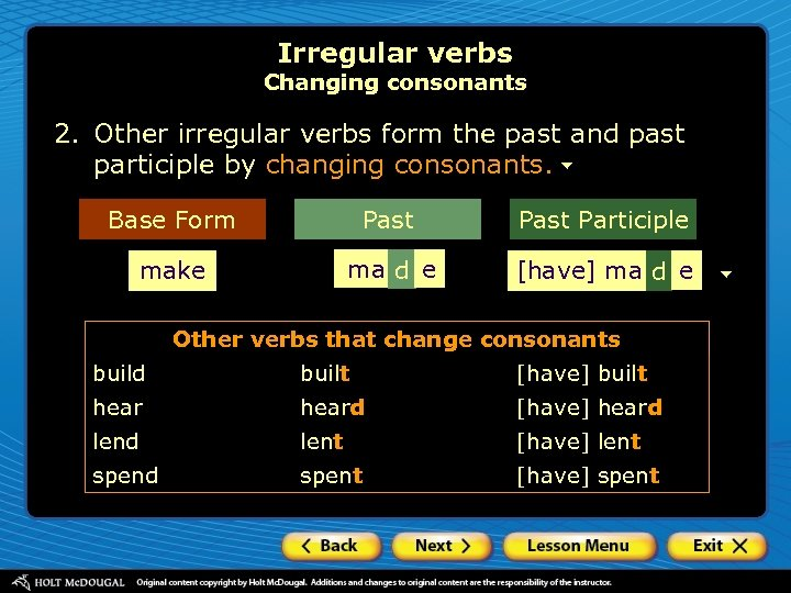 Irregular verbs Changing consonants 2. Other irregular verbs form the past and past participle
