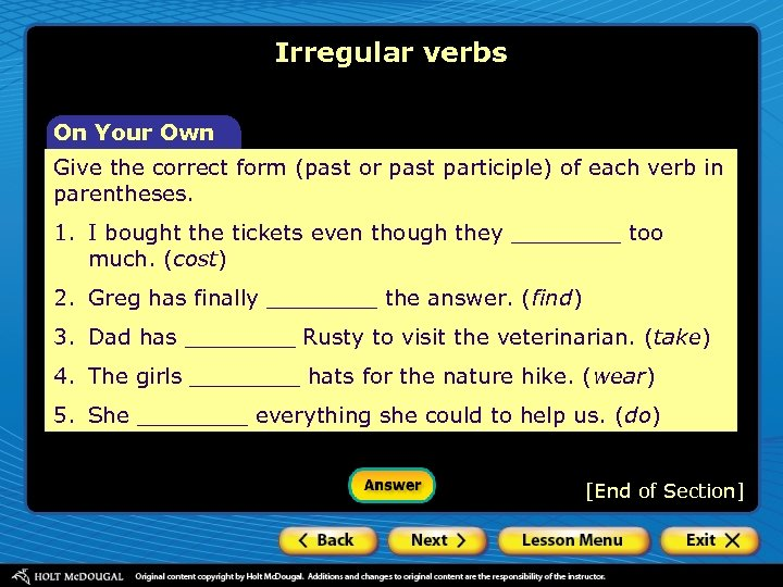 Irregular verbs On Your Own Give the correct form (past or past participle) of