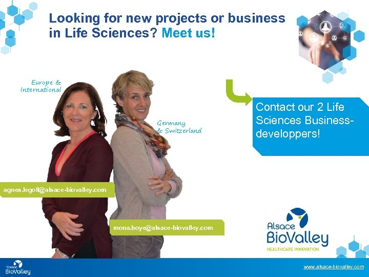 Looking for new projects or business in Life Sciences? Meet us! Europe & International
