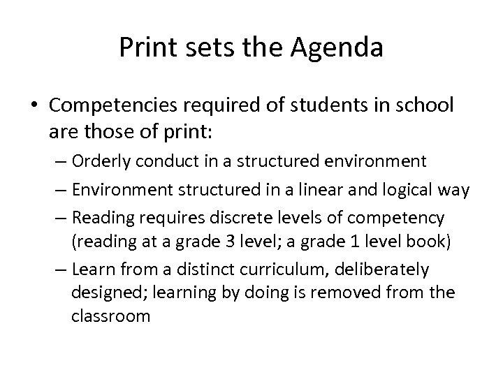 Print sets the Agenda • Competencies required of students in school are those of