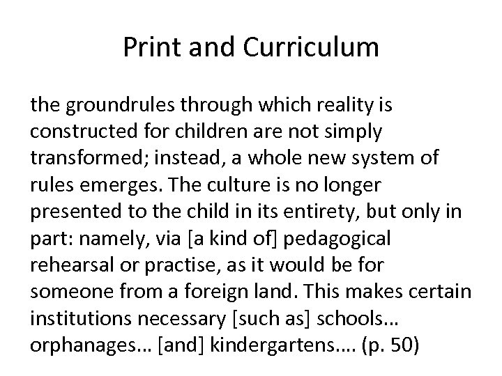Print and Curriculum the groundrules through which reality is constructed for children are not