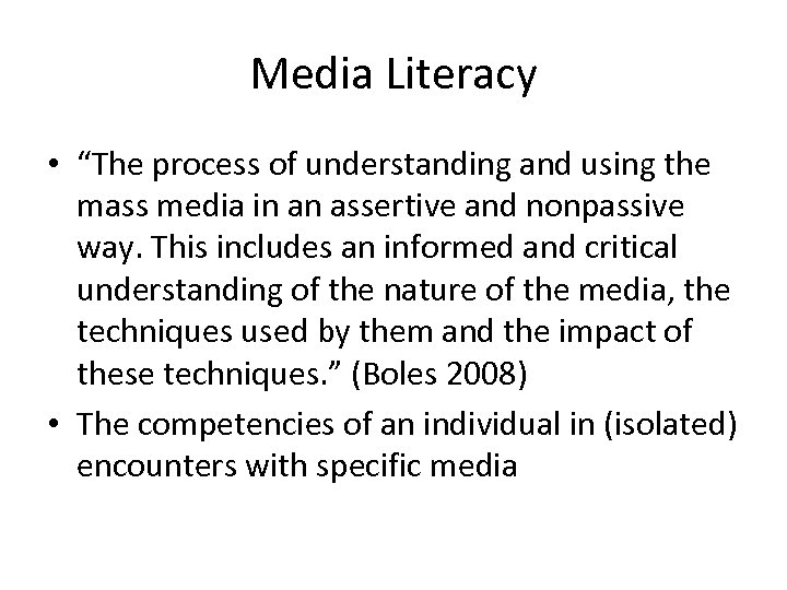 """Media Literacy • """"The process of understanding and using the mass media in an"""