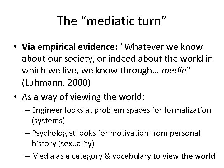 "The ""mediatic turn"" • Via empirical evidence:"