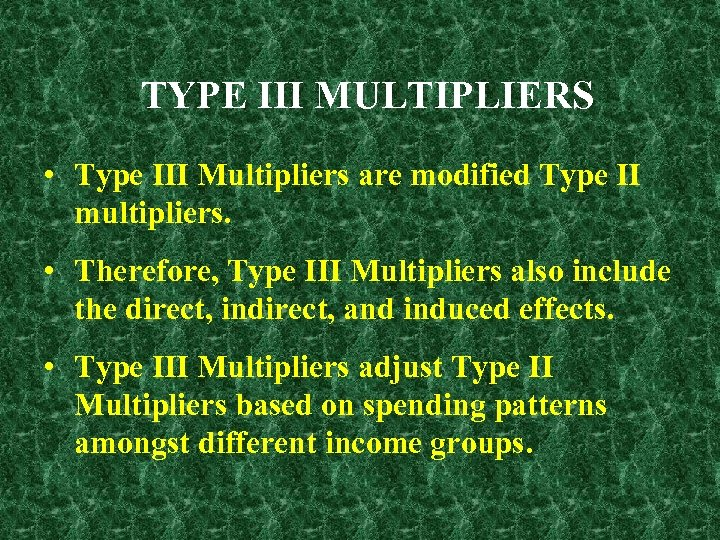 TYPE III MULTIPLIERS • Type III Multipliers are modified Type II multipliers. • Therefore,