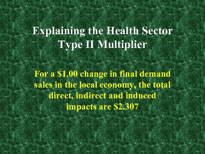 Explaining the Health Sector Type II Multiplier For a $1. 00 change in final