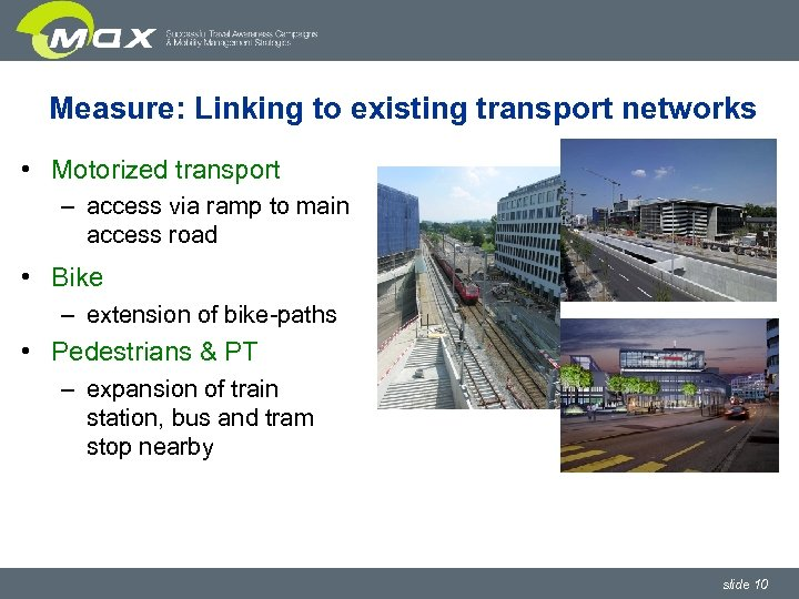 Measure: Linking to existing transport networks • Motorized transport – access via ramp to
