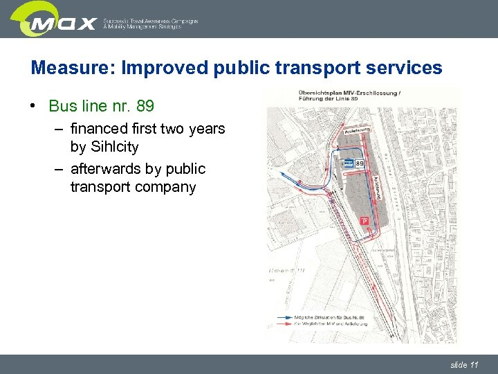 Measure: Improved public transport services • Bus line nr. 89 – financed first two