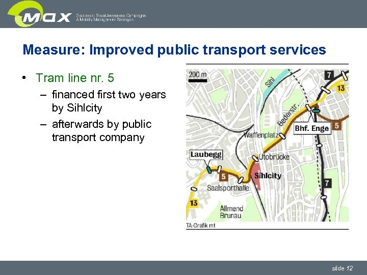 Measure: Improved public transport services • Tram line nr. 5 – financed first two