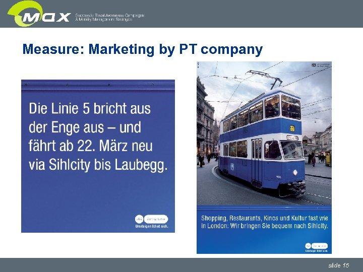 Measure: Marketing by PT company slide 15