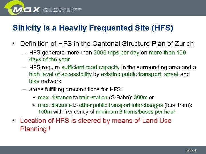 Sihlcity is a Heavily Frequented Site (HFS) • Definition of HFS in the Cantonal