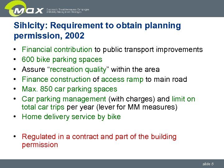 Sihlcity: Requirement to obtain planning permission, 2002 • • • Financial contribution to public