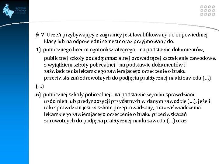 LOGO § 7. Uczeń przybywający z zagranicy jest kwalifikowany do odpowiedniej klasy lub na