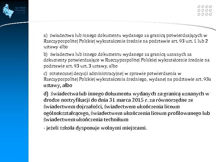 LOGO v a) świadectwa lub innego dokumentu wydanego za granicą potwierdzających w Rzeczypospolitej Polskiej