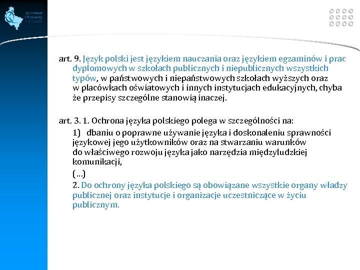 LOGO art. 9. Język polski jest językiem nauczania oraz językiem egzaminów i prac dyplomowych