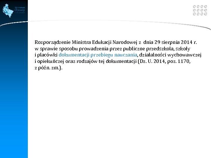 LOGO Rozporządzenie Ministra Edukacji Narodowej z dnia 29 sierpnia 2014 r. w sprawie sposobu